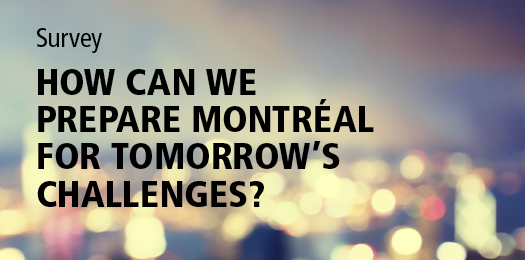 Survey - How can we prepare Montr�al for tomorrow's challenges?