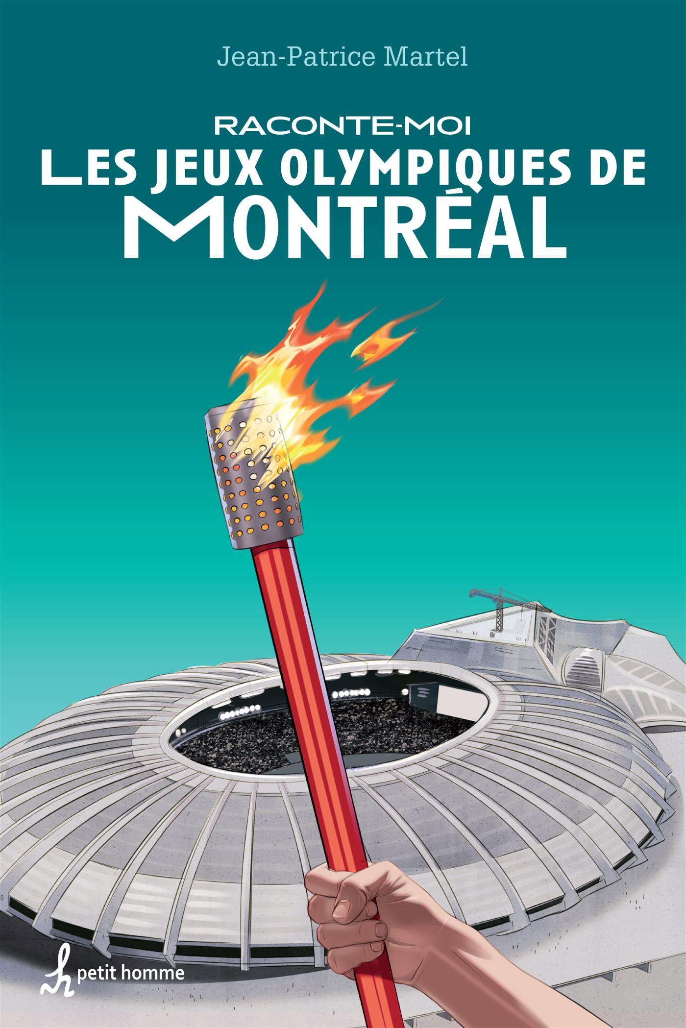 Raconte-moi les jeux olympiques de Montréal | Jean-Patrice Martel