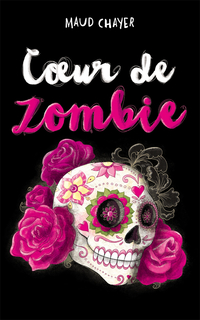 Coeur de zombie | Maud Chayer