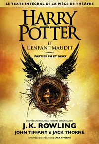 Harry Potter et l'enfant maudit | J.K. Rowling, John Tiffany et Jack Thorne