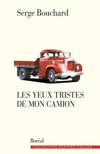 Les yeux tristes de mon camion | Serge Bouchard