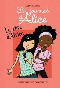 Le journal d'Alice : Le rêve d'Africa | Sylvie Louis