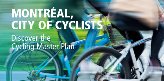 Montréal, city of cyclists: discover the Cycling Master Plan