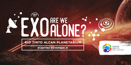 Starting on November 21: EXO - Are we alone? At the Planétarium Rio Tinto Alcan