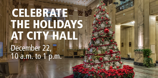 Celebrate the holidays at the City Hall - December 22, 10 am