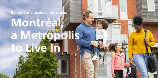By-law for a diverse metropolis - Montréal, a Metropolis to Live In