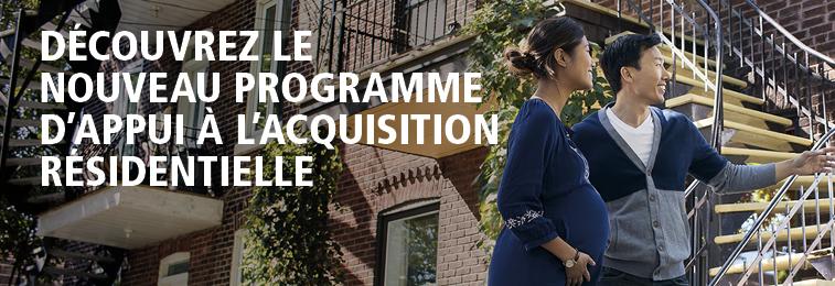 Découvrez le nouveau programme d'appui à l'acquisition résidentielle.