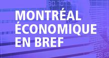 Montréal économique en bref