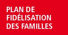 Plan de fid�lisation des familles
