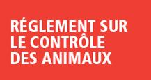 Règlement sur le contrôle des animaux