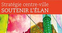 Stratégie centre-ville - Soutenir l'élan