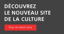 Découvrez le nouveau site de la culture.