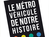 Le métro, véhicule de notre histoire