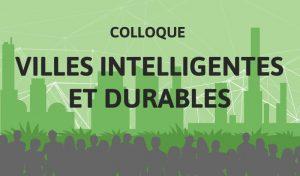 Colloque villes intelligentes et durables