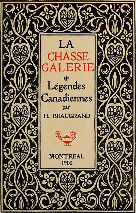 Page couverture des contes d'Honoré Beaugrand, affichant « LA CHASSE GALERIE. Légendes Canadiennes»
